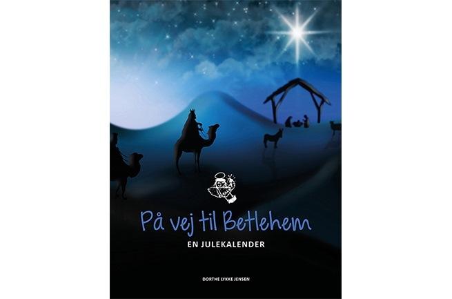 På vej til Betlehem - En julekalender af Dorthe Lykke Jensen